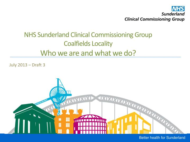 nhs sunderland clinical commissioning group coalfields locality who we are and what we do n.