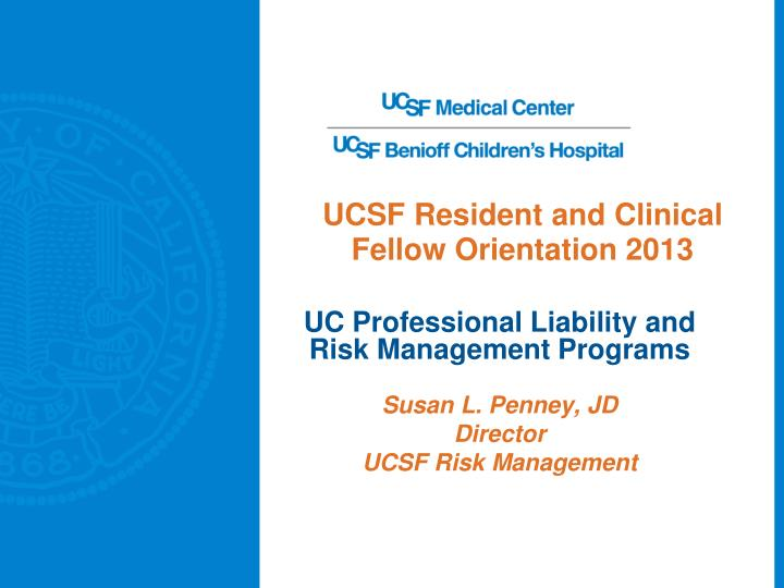 PPT - UCSF Resident and Clinical Fellow Orientation 2013