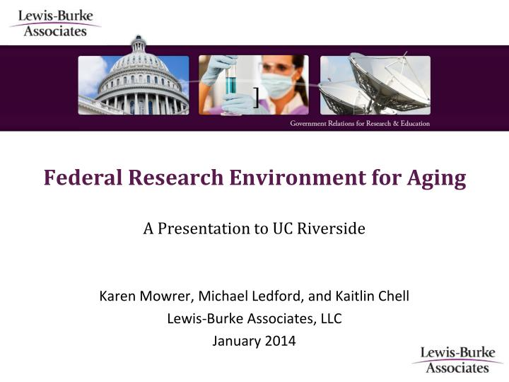 federal research environment for aging a presentation to uc riverside n.