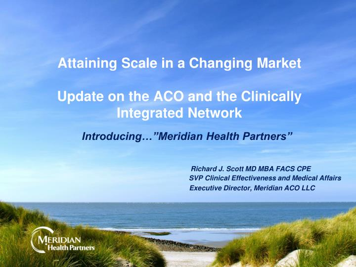 attaining scale in a changing market update on the aco and the clinically integrated network n.