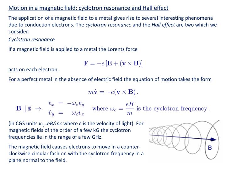 Motion in a magnetic field: cyclotron resonance and Hall effect