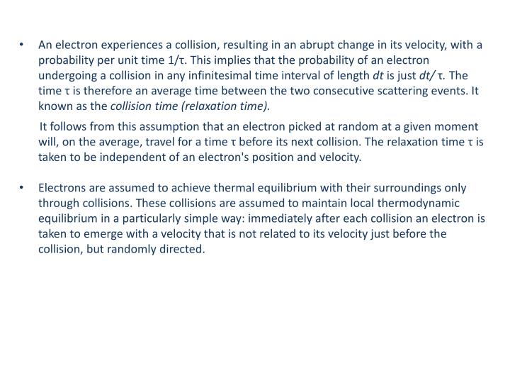 An electron experiences a collision, resulting in an abrupt change in its velocity, with