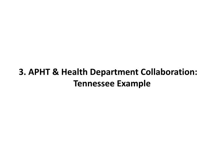 3. APHT & Health Department Collaboration: Tennessee Example