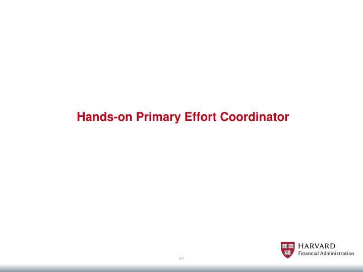 Hands-on Primary Effort Coordinator