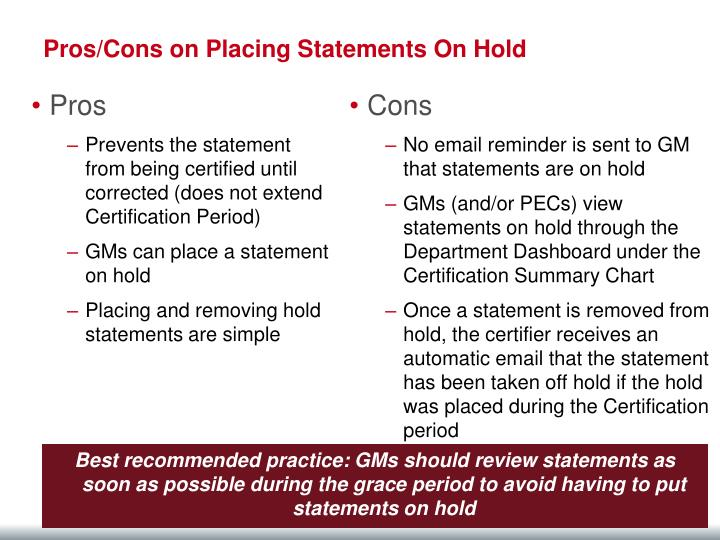 Pros/Cons on Placing Statements On Hold