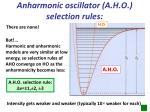 anharmonic oscillator a h o selection rules