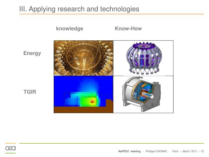 III. Applying research and technologies