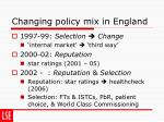 changing policy mix in england