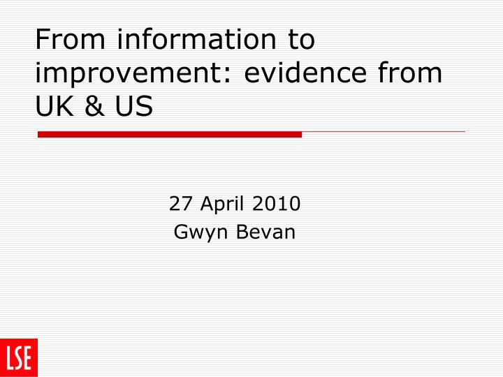 from information to improvement evidence from uk us n.