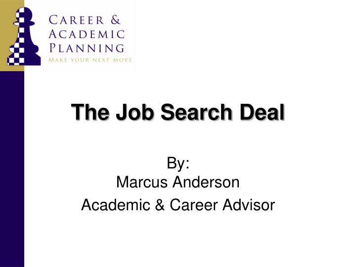 the job search deal n.
