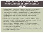 what are the advantages and disadvantages of using nuclear energy