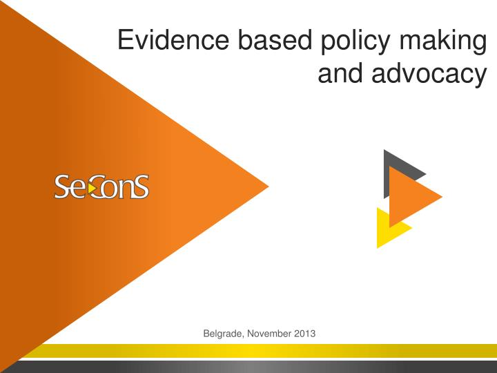 evidence based policy making and advocacy n.