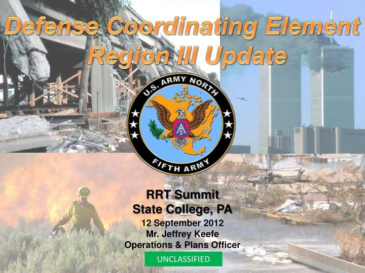 rrt summit state college pa 12 september 2012 mr jeffrey keefe operations plans officer n.