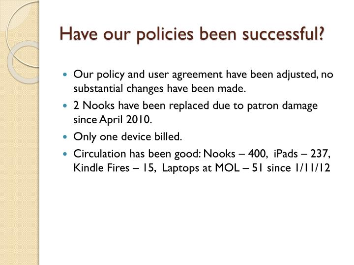 Have our policies been successful?