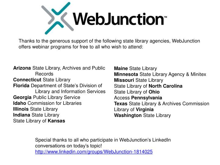 Thanks to the generous support of the following state library agencies, WebJunction offers webinar programs for free to all who wish to attend: