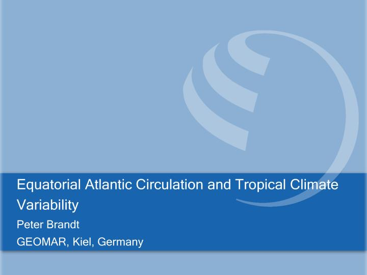 equatorial atlantic circulation and tropical climate variability n.