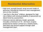 residential alternative