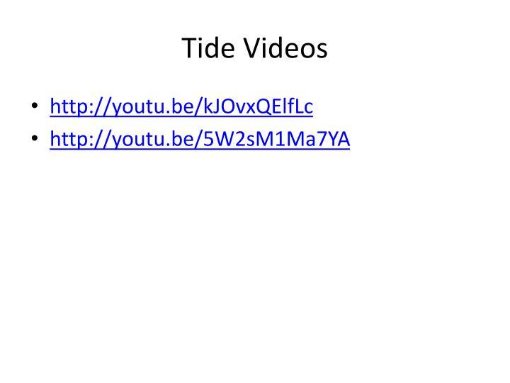 Tide Videos