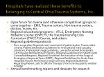 hospitals have realized these benefits to belonging to central ohio trauma systems inc