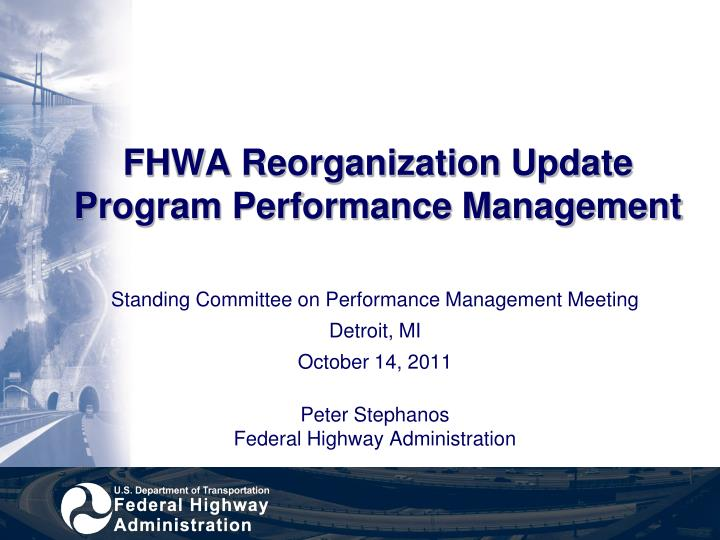 fhwa reorganization update program performance management n.