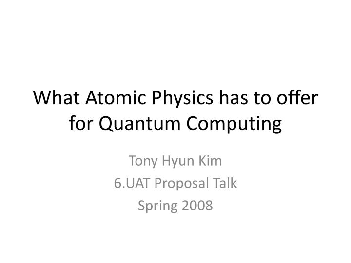 what atomic physics has to offer for quantum computing n.