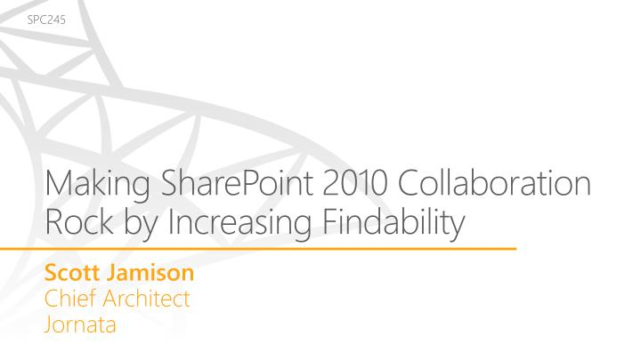 making sharepoint 2010 collaboration rock by increasing findability n.