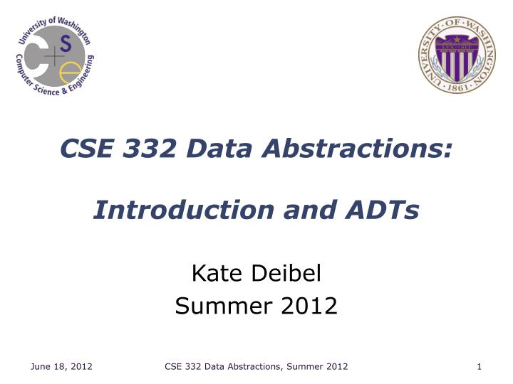 cse 332 data abstractions introduction and adts n.