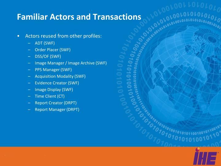 Familiar Actors and Transactions