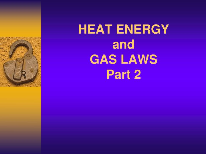 heat energy and gas laws part 2 n.
