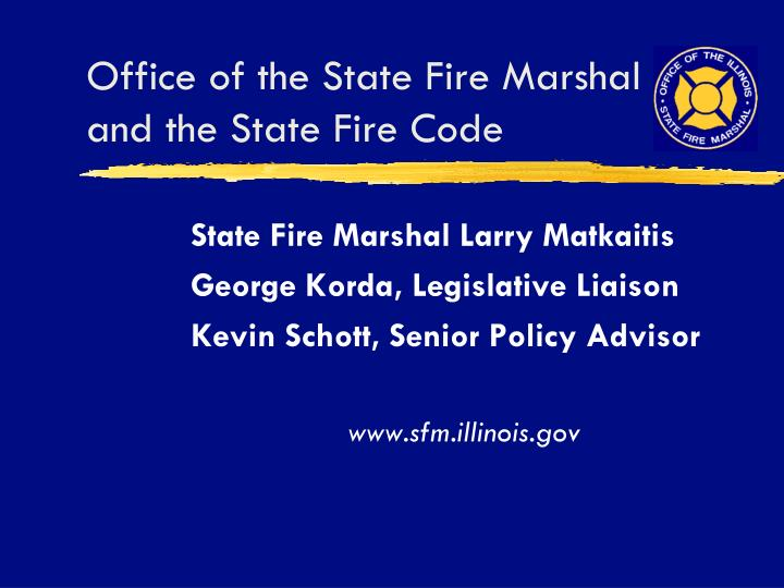 office of the state fire marshal and the state fire code n.