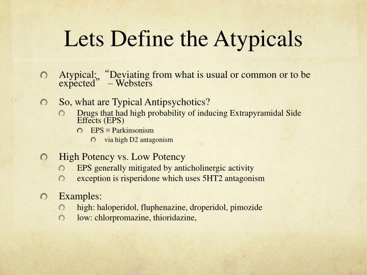 Lets Define the Atypicals
