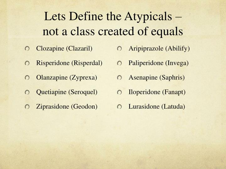 Lets Define the Atypicals –