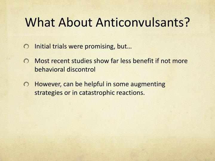 What About Anticonvulsants?