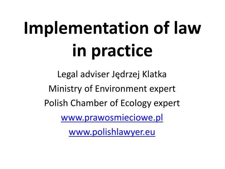 implementation of law in practice n.