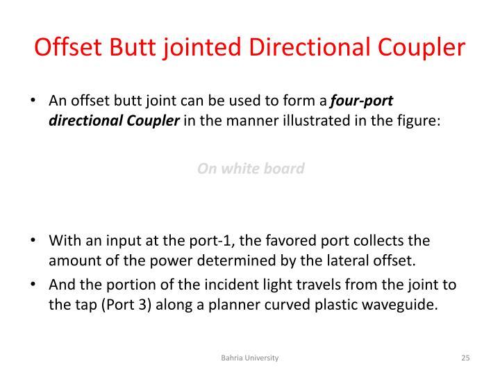 Offset Butt jointed Directional Coupler