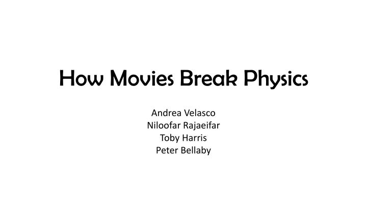 How movies break p hysics