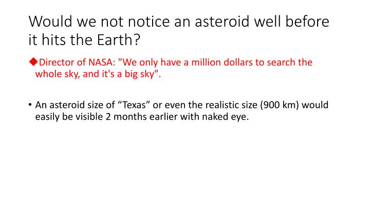 Would we not notice an asteroid well before it hits the Earth?