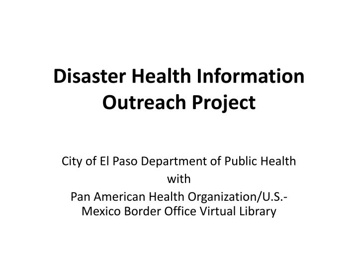 disaster health information outreach project n.