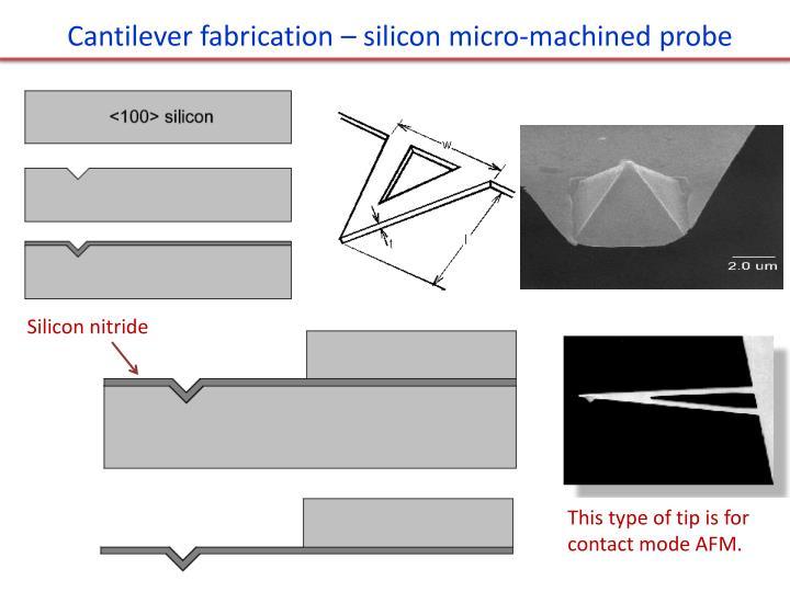 Cantilever fabrication – silicon micro-machined probe