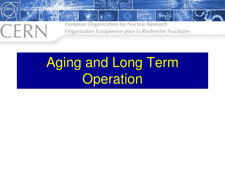 aging and long term operation n.