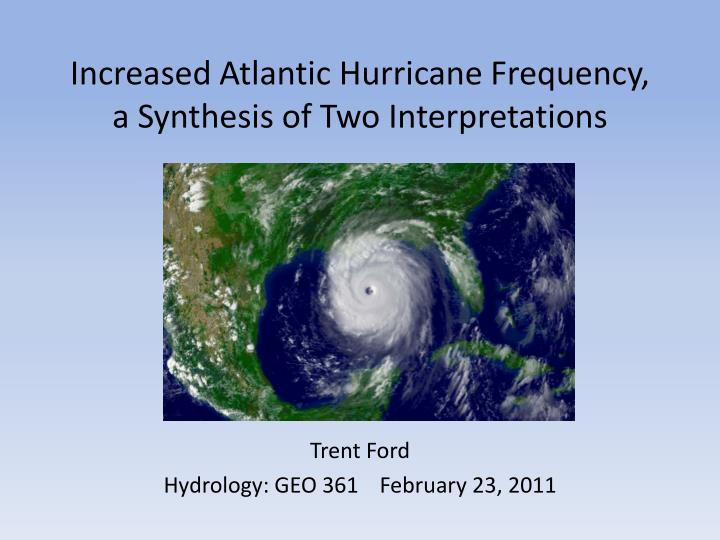 increased atlantic hurricane frequency a synthesis of two interpretations n.