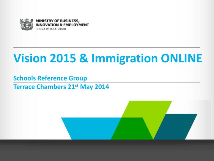 vision 2015 immigration online schools reference group terrace chambers 21 st may 2014 n.