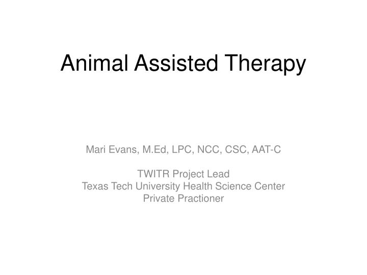animal assisted therapy n.
