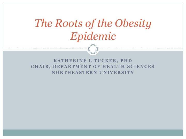 the roots of obesity in the The problem of childhood obesity in the united states has grown considerably in recent years between 16 and 33 percent of children and adolescents are obese.