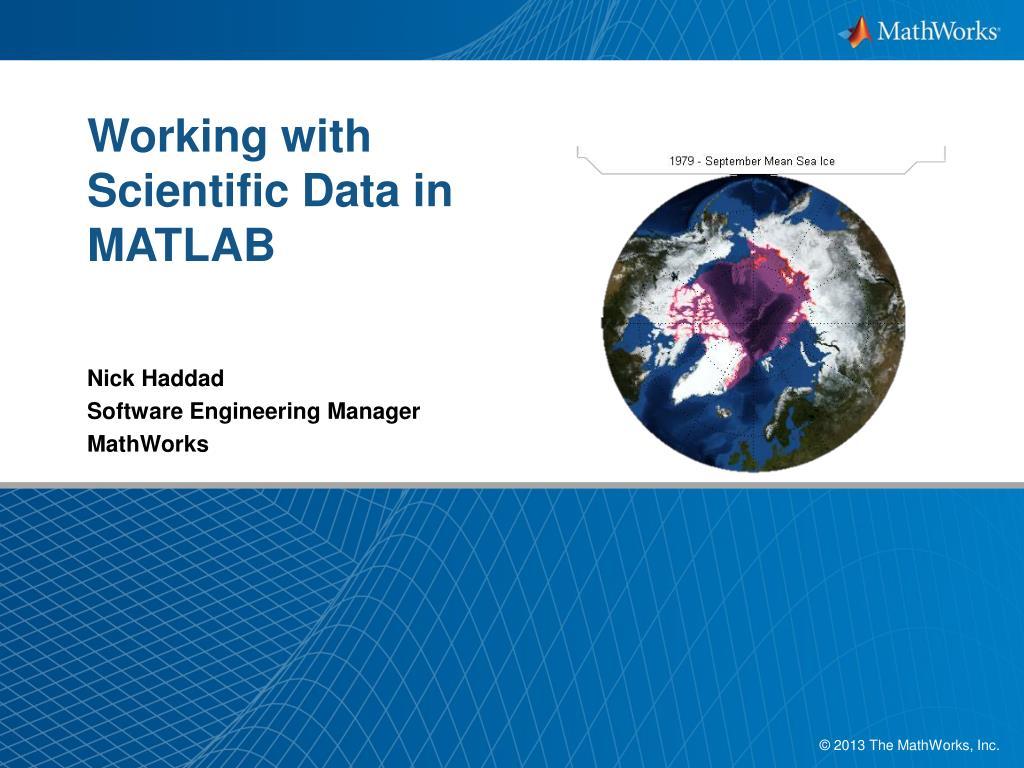 PPT - Working with Scientific Data in MATLAB PowerPoint Presentation