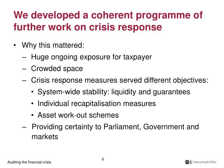 We developed a coherent programme of further work on crisis response
