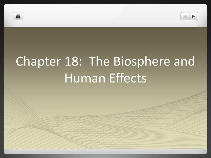 chapter 18 the biosphere and human effects n.