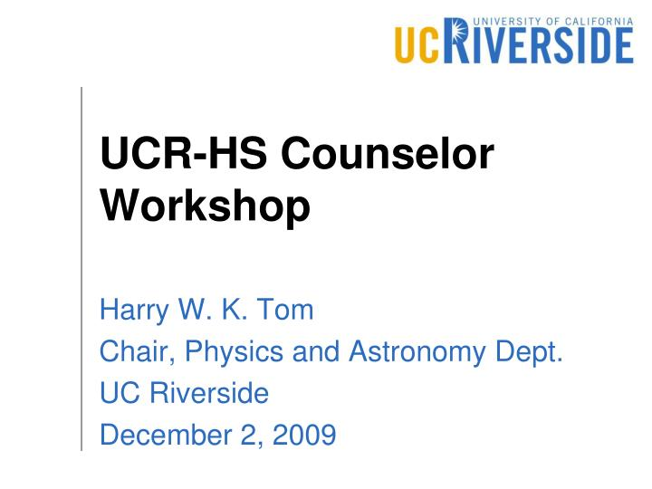 ucr hs counselor workshop n.