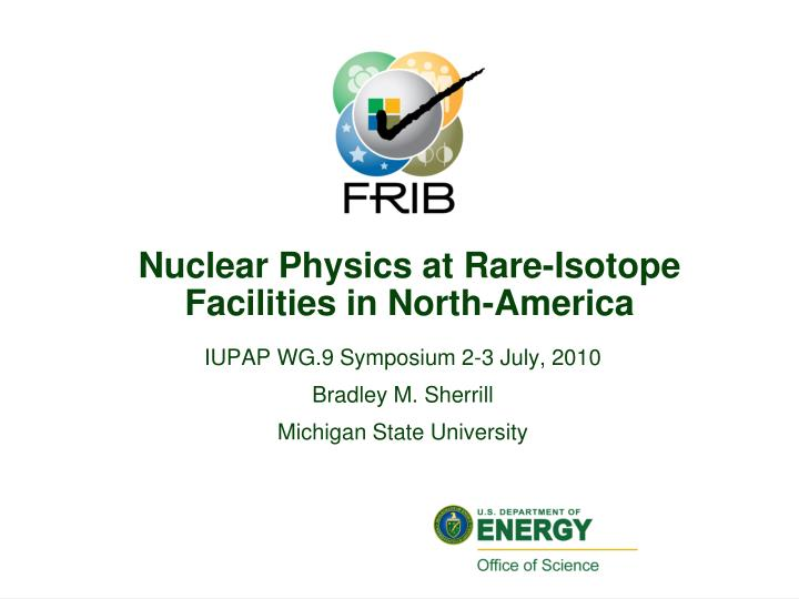 nuclear physics at rare isotope facilities in north america n.