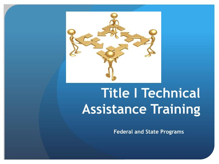 title i technical assistance training n.